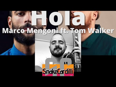 Marco Mengoni - Hola (ISay) Ft. Tom Walker Cover - SnakeCardilli