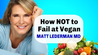 How to Succeed on a Plant Based Diet - Matt Lederman MD