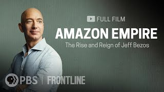 Amazon Empire: The Rise and Reign of Jeff Bezos by Frontline PBS