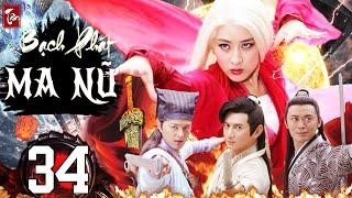 Phim Kiếm Hiệp 2020 Thuyết Minh | Tân Bạch Phát Ma Nữ - Tập 34 | Phim Bộ Trung Quốc 2020