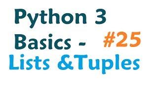 Python 3 Programming Tutorial - Lists and Tuples