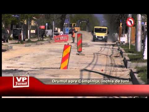 Drumul spre Câmpinița, închis de luni