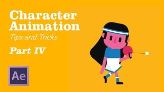 Character Animation in AfterEffects - Tips&Tricks Chapter 4