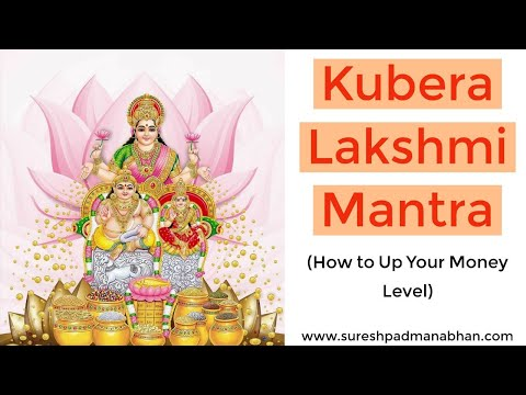 Kubera Lakshmi Mantra: Eastern Law of attraction to Attract Money (Sankalpa Siddhi)