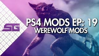 BEST SKYRIM WEREWOLF MODS! PS4!