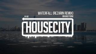 Brainstorm - Waterfall (REZarin Remix)