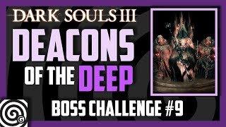 Cathedral Knights Vs Deacons Of The Deep   Boss Challenge #9