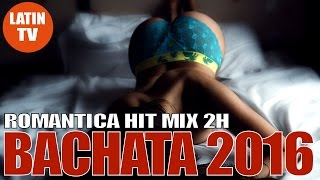 BACHATA 2016 ROMANTICA - ► MEGA VIDEO HIT MIX