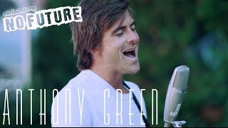"""Anthony Green - """"When I Come Home"""" (Acoustic) I No Future"""