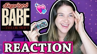 Babe - Taylor Swift Sugarland | REACTION
