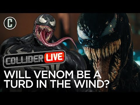Is Venom Going to Be a Disaster? - Collider Live #19