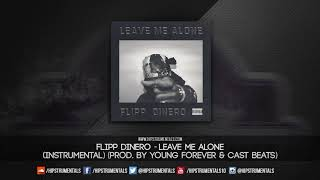 Flipp Dinero   Leave Me Alone [Instrumental] (Prod. By Young Forever & Cast Beats)