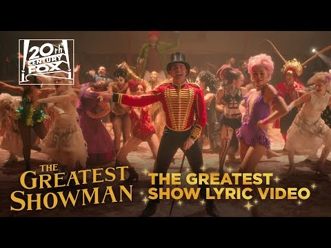 "The Greatest Showman | ""The Greatest Show"" Lyric Video 