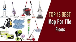 13 Best Mop for Tile Floors  2020- Top Cleaner Reviewed in 6 Categories