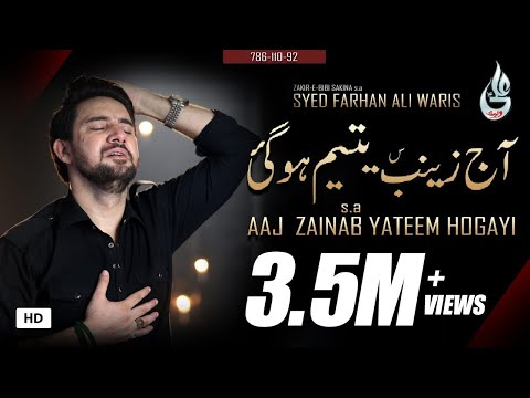 Aj ZAINAB Yateem Ho Gai - Farhan Ali Waris - New Noha - 21 RAMZAN - SHAHADAT E MOLA ALI - 2019