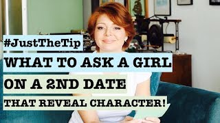 What to ask a girl on a second date that reveal character (Dating Advice)