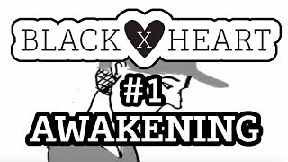 BLACK X HEART EP1 : Awakening