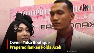 Tak Terima Jadi Tersangka, Owner Yalsa Boutique Praperadilankan Polda Aceh
