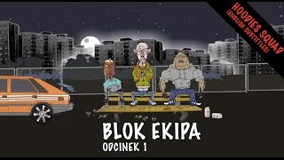 BLOK EKIPA, ODCINEK 1