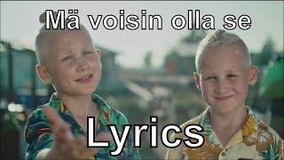 Eino Ja Aapeli   Mä Voisin Olla Se (Lyrics)