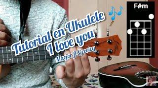 I Love You Maejor, Greeicy Tutorial Como Tocar La Canción En Ukulele 🎶