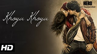 Khoya Khoya - Song Video - Hero