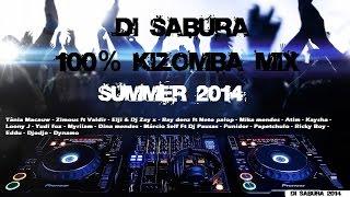 Deejay Di Sabura   100% KIZOMBA MIX SUMMER 2014