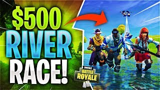 $500 FORTNITE RIVER RACE (UNEXPECTED ENDING!)