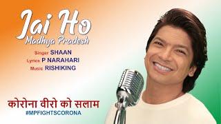 Jai Ho Madhya Pradesh | Shaan | P Narahari   - YouTube