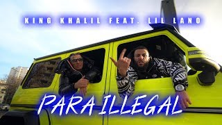 KING KHALIL Feat. LIL LANO   PARA ILLEGAL (PROD.BY TROOH HIPPI)