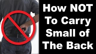 How NOT to carry Small of the Back with White Hat Holsters