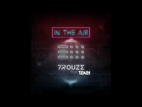 Trouze - In The Air feat. T-Pain (Audio)