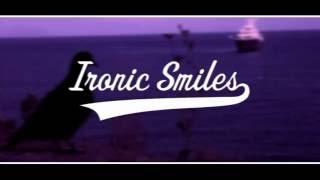 Ironic Smiles - Θηλυκό (lyric video)