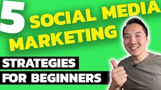5 Social Media Marketing Strategies for Beginners   Dominate on Social Media!