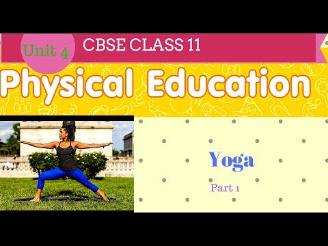 Physical education class 11 cbse chapter yoga part 1