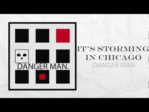 Danger Man & Wake Up (Intro) - It's Storming in Chicago
