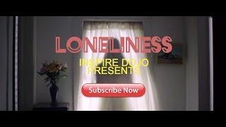 LONELINESS - MOTIVATIONAL VIDEO