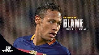 Neymar Jr ● Blame - Skills & Goals 2015/2017   HD