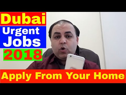 Dubai Latest Urgent Jobs 2018 || Jobs in Dubai
