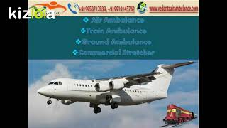 Train and Air Ambulance Services in Guwahati and Mumbai with Stretcher