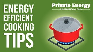 Energy Efficient Cooking Tips!