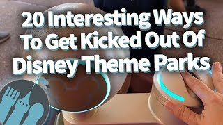 20 Interesting Ways To Get Kicked Out Of Disney Theme Parks!