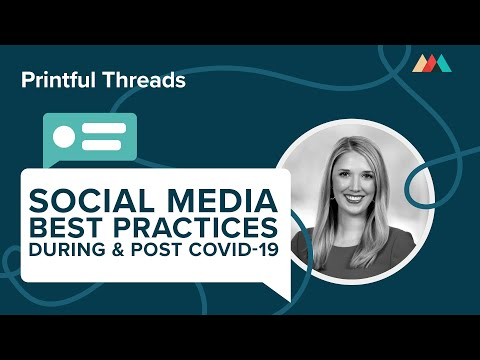 Social Media Best Practices During & Post Covid-19: Jessica Gioglio | Printful Live