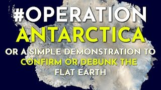 Operation Antarctica: The ONE FLAT EARTH DEFEATER that WRECKS the ENTIRE flat earth model of Earth!