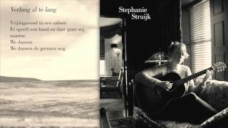 Stephanie Struijk - Verlang Al Te Lang video