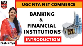 Introduction    Banking and Financial Institutions    Introduction    UGC NET/JRF Commerce June 2020