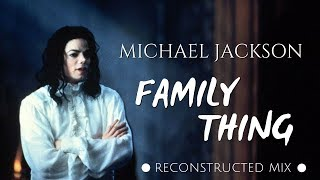 Michael Jackson   Family Thing (Reconstructed Mix) [Complete Song]