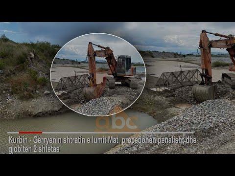 Gërryen shtratin e lumit Mat, IKMT 2 mln lekë gjobë 2 personave   ABC News Albania