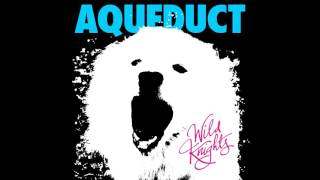 Aqueduct - Wild Knights [Full Album]