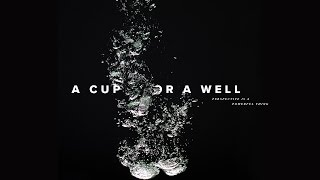 """A Cup or a Well"" with Jentezen Franklin"